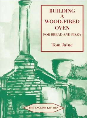 Building a Wood-fired Oven for Bread and Pizza - Jaine, Tom