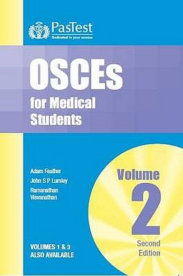 OSCEs for Medical Students: v. 2 - Feather, Adam, and Lumley, John, and Visvanathan, Ramamathan
