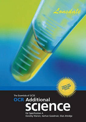 The Essentials of OCR Additional Applied Science A: Twenty First Century Science: GCSE OCR Additional Science A - Warren, Dorothy, and Attridge, Eliot, and Goodman, Nathan