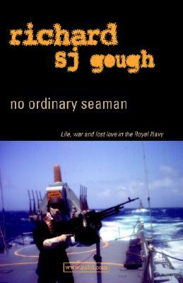 No Ordinary Seaman - Gough, Richard
