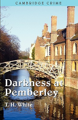 Darkness at Pemberley - White, T. H.