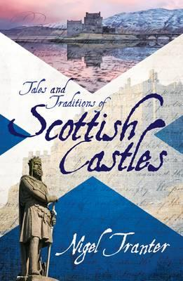 Tales and Traditions of Scottish Castles -