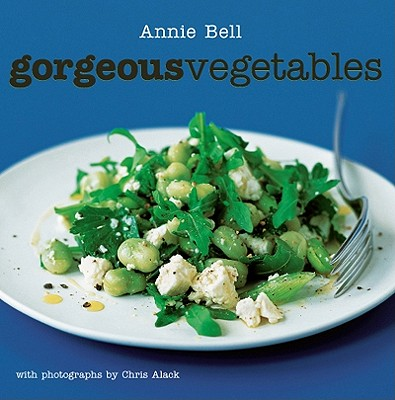 Gorgeous Vegetables - Bell, Annie