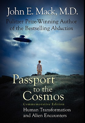 Passport to the Cosmos: Human Transformation and Alien Encounters - Mack, John E.