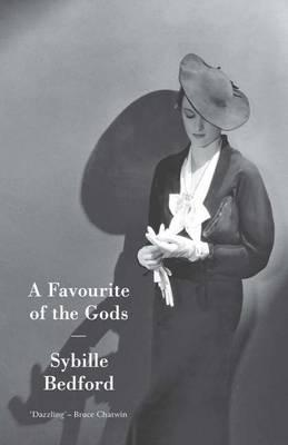 A Favourite of the Gods - Bedford, Sybille