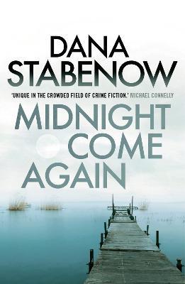 Midnight Come Again - Stabenow, Dana