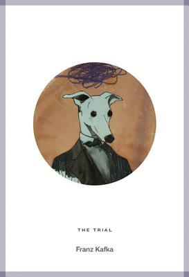 The Trial - Kafka, Franz, and Wylie, David (Translated by)