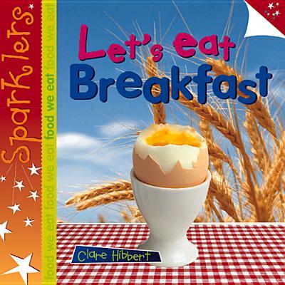 Let's Eat Breakfast - Hibbert, Clare
