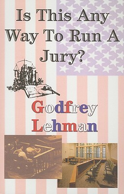 Is This Any Way to Run a Jury? - Lehman, Godfrey