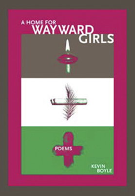 A Home for Wayward Girls - Boyle, Kevin
