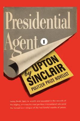 Presidential Agent I. - Sinclair, Upton