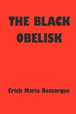 The Black Obelisk - Remarque, Erich Maria