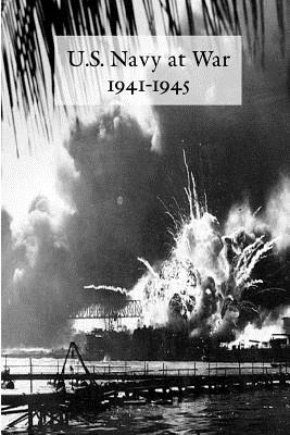 U.S. Navy at War 1941-1945: Official Reports to the Secretary of the Navy - King, Ernest J