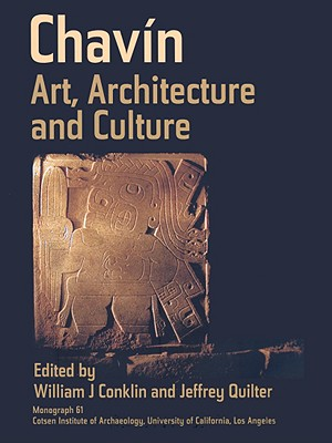 Chavin: Art, Architecture and Culture - Conklin, William J (Editor), and Quilter, Jeffrey (Editor)