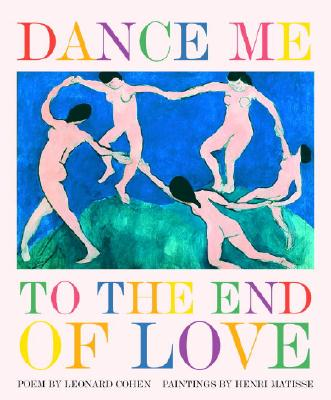 Dance Me to the End of Love - Cohen, Leonard, and Sunshine, Linda (Editor)