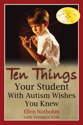 Ten Things Your Student with Autism Wishes You Knew - Notbohm, Ellen, and Zysk, Veronica