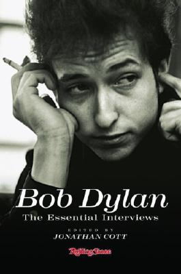 Bob Dylan: The Essential Interviews - Cott, Jonathan (Editor)