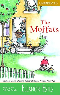 The Moffats - Estes, Eleanor, and Bishop, Cynthia, R.N. (Read by)