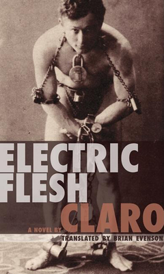 Electric Flesh - Claro, and Evenson, Brian (Translated by)