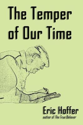 The Temper of Our Time - Hoffer, Eric