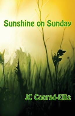 Sunshine on Sunday - Conrad-Ellis, Jc