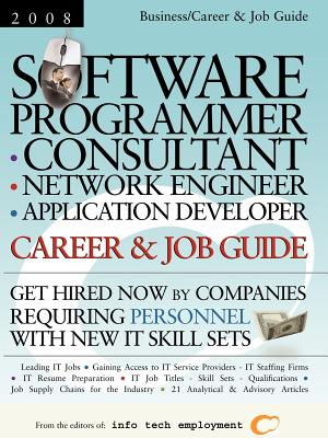 Software Programmer - Consultant - Network Engineer - Application Developer Career & Job Guide - Info Tech Employment (Editor)