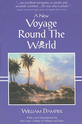 A New Voyage Round the World - Dampier, William, and Lane, Kris E (Introduction by)