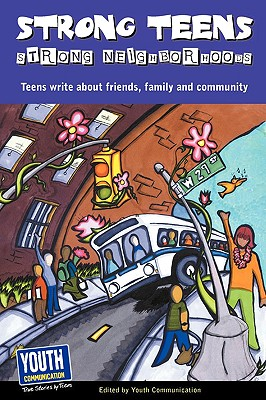 Strong Teens, Strong Neighborhoods: Teens Write about Friends, Family and Community - Hefner, Keith (Editor)
