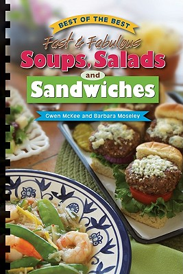 Best of the Best Fast & Fabulous Soups, Salads and Sandwiches - McKee, Gwen, and Moseley, Barbara