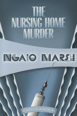 The Nursing Home Murder - Marsh, Ngaio