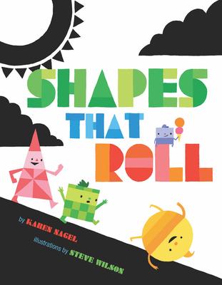 Shapes That Roll - Nagel, Karen Berman