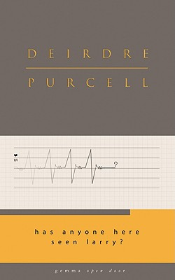 Has Anyone Here Seen Larry? - Purcell, Deirdre