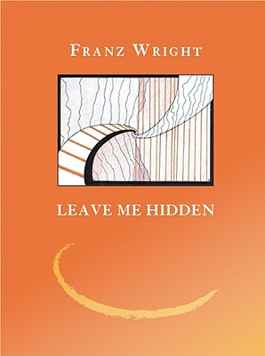 Leave Me Hidden - Schley, Jim, and Wright, Franz