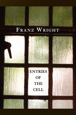 Entries of the Cell - Wright, Franz