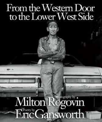 From the Western Door to the Lower West Side - Gansworth, Eric, and Rogovin, Milton (Photographer)