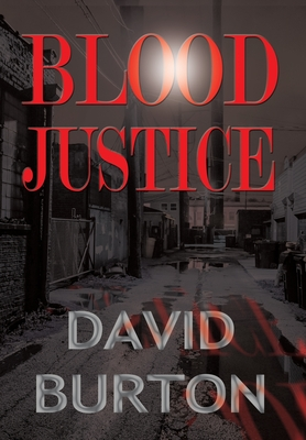 Blood Justice - Burton, David