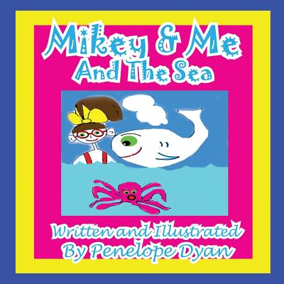 Mikey & Me and the Sea - Dyan, Penelope (Illustrator)