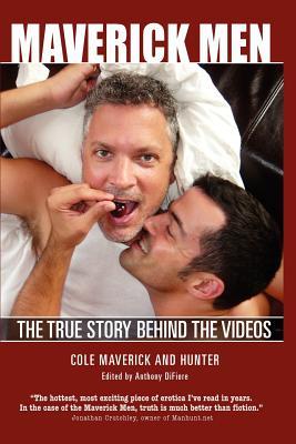 Maverick Men: The True Story Behind the Videos - Maverick, Cole, and Maverick, Hunter, and Difiore, Anthony (Editor)
