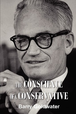 The Conscience of a Conservative - Goldwater, Barry, Mr.