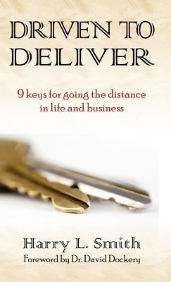 Driven to Deliver - Smith, Harry L, and Dockery, David S (Foreword by)