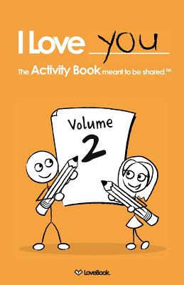 I Love You: The Activity Book Meant to Be Shared: Volume 2 - Lovebook, and Smith, Robyn (Designer)
