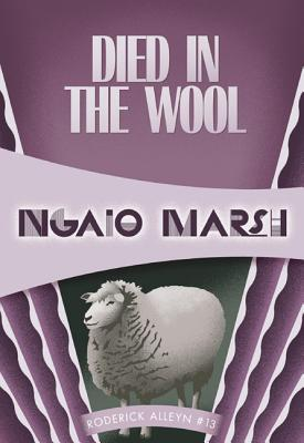 Died in the Wool - Marsh, Ngaio