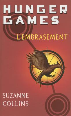 L'Embrasement - Collins, Suzanne, and Fournier, Guillaume (Translated by)