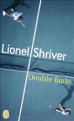 Double Faute - Shriver, Lionel