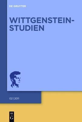 Wittgenstein-Studien, Volume 2 - Lutterfelds, Wilhelm (Editor), and Majetschak, Stefan (Editor), and Raatzsch, Richard (Editor)
