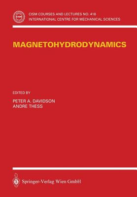 Magnetohydrodynamics - Davidson, John, and Thess, Andre (Editor), and Davidson, Peter A (Editor)