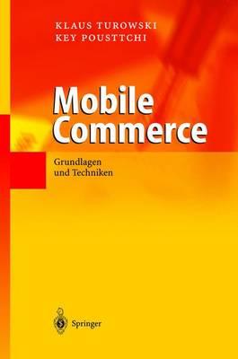 Mobile Commerce: Grundlagen Und Techniken - Turowski, Klaus, and Pousttchi, Key