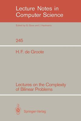 Lectures on the Complexity of Bilinear Problems - De Groote, H F