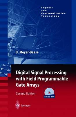 Digital Signal Processing with Field Programmable Gate Arrays - Meyer-Baese, Uwe, and Meyer-Baese, U