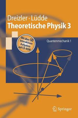 Theoretische Physik 3: Quantenmechanik 1 - Dreizler, Reiner M, and Ludde, Cora S, and L Dde, Cora S